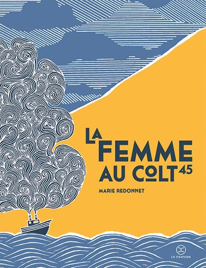 couverture du livre La Femme au colt 45